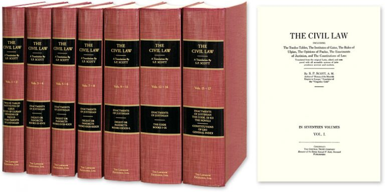 The Civil Law Including the Twelve Tables. The Institutes... 7 Vols. S. P. Scott.