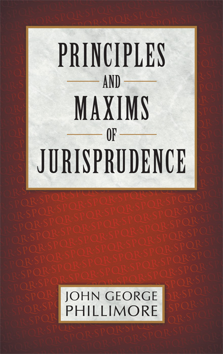 Principles and Maxims of Jurisprudence. John. HARDCOVER Phillimore.