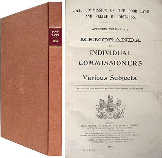 Memoranda by Individual Commissioners on Various Subjects. Great Britain, Royal Commission on the Poor Laws.