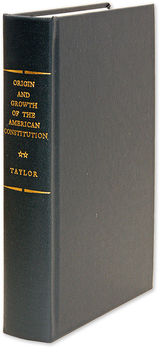 The Origin and Growth of the American Constitution. An Historical. Hannis Taylor.