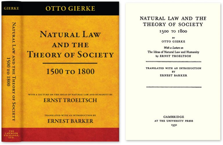 Natural Law and the Theory of Society 1500 to 1800. Otto Gierke, Ernest Barker.