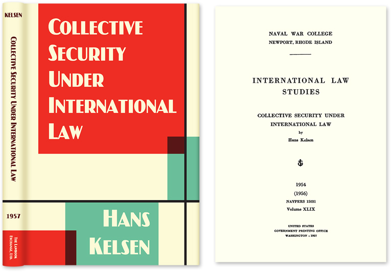 Collective Security Under International Law. Hans Kelsen, HARDCOVER.