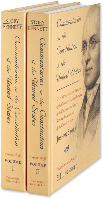 Commentaries on the Constitution of the United States, 3rd ed. 2 Vols. Joseph Story, E H. Bennett.