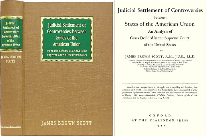 Judicial Settlement of Controversies Between States of the American. James Brown Scott.