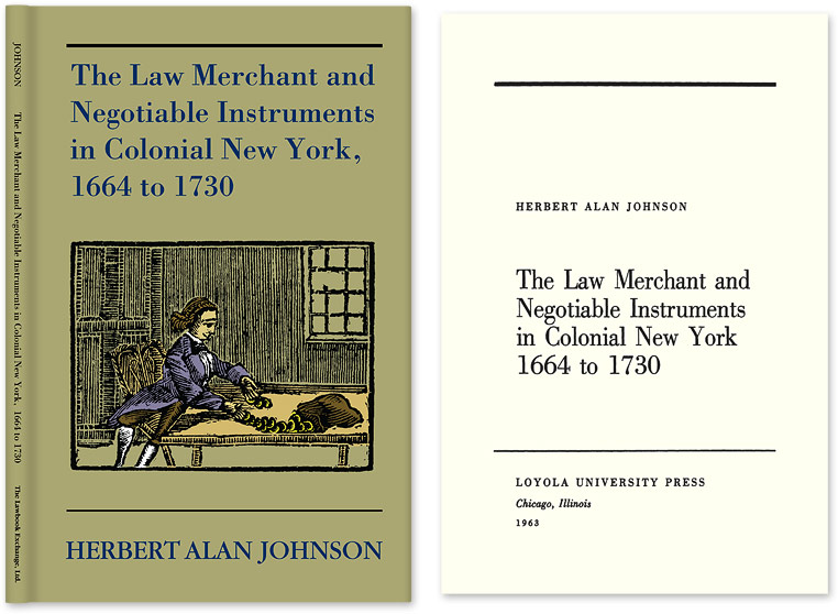 The Law Merchant and Negotiable Instruments in Colonial New York, Herbert Alan Johnson.