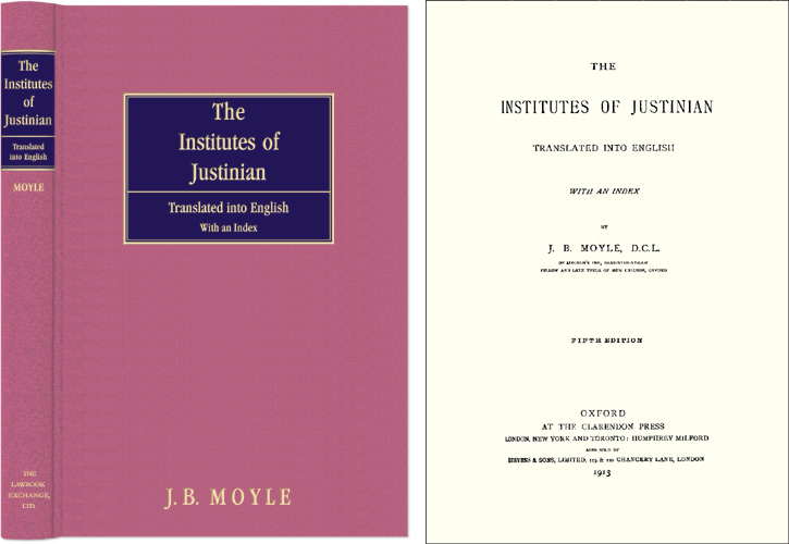 The Institutes of Justinian. Translated into English with an Index. J. B. Moyle, Justinian.