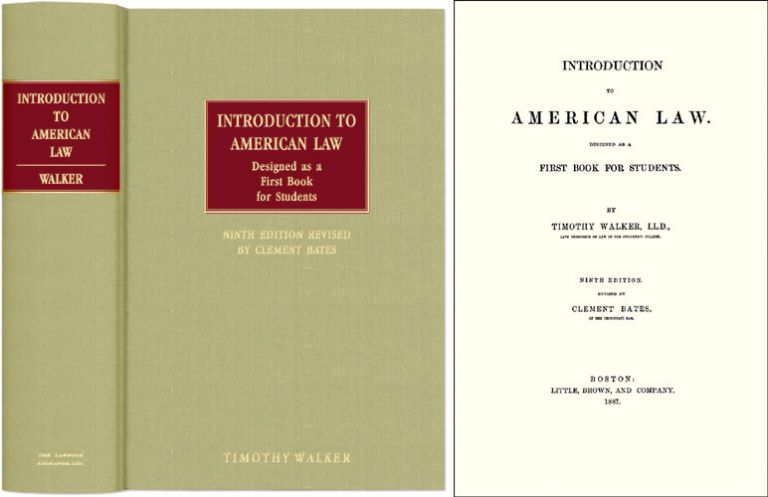 Introduction to American Law. Designed as a First Book for Students. Timothy Walker.