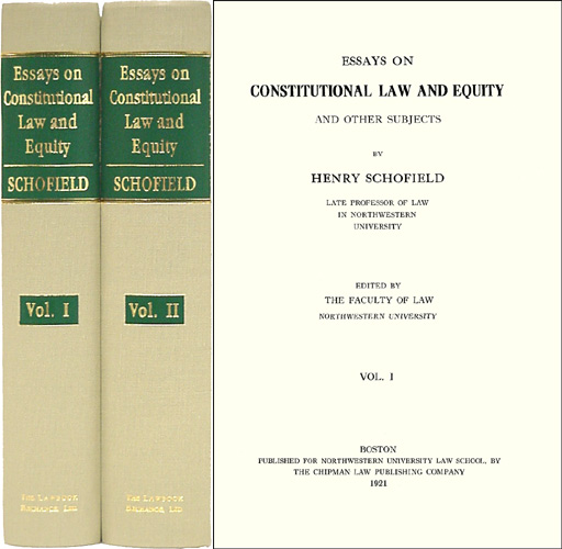 Essays on Constitutional Law and Equity and Other Subjects. 2 Vols. Henry Schofield.