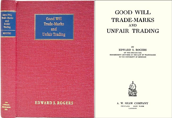 Good Will Trade-Marks and Unfair Trading. Edward S. Rogers.