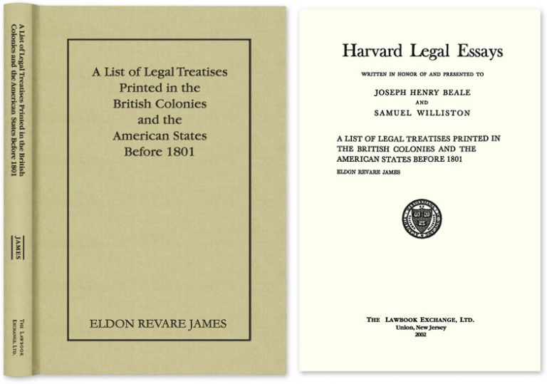 A List of Legal Treatises Printed in the British Colonies and the. Eldon Revare James.