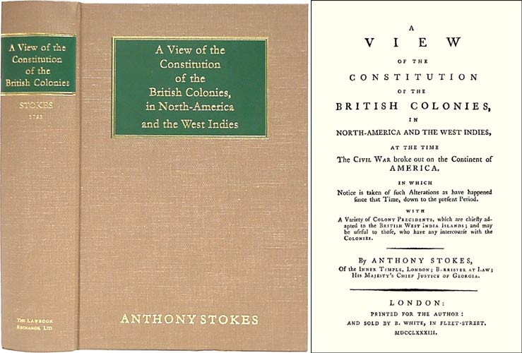 A View of the Constitution of the British Colonies in North-America. Anthony Stokes.