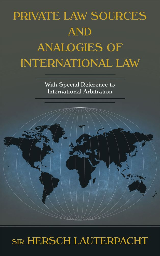 Private Law Sources and Analogies of International Law With Special. Sir Hersch Lauterpacht.