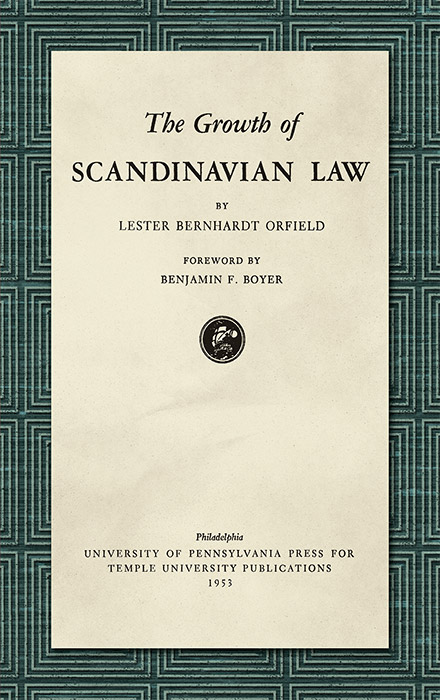 The Growth of Scandinavian Law. Lester Bernhardt Orfield.