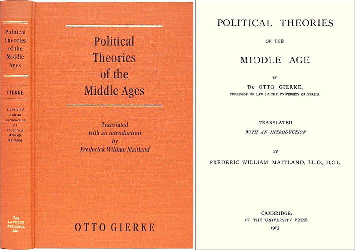 Political Theories of the Middle Ages. Translated with an. trans, intro, Otto Gierke, F W. Maitland.