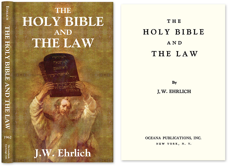 The Holy Bible and the Law. J. W. Ehrlich.