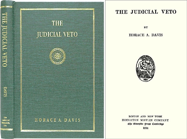 The Judicial Veto. ISBN 1584772123. Horace A. Davis.