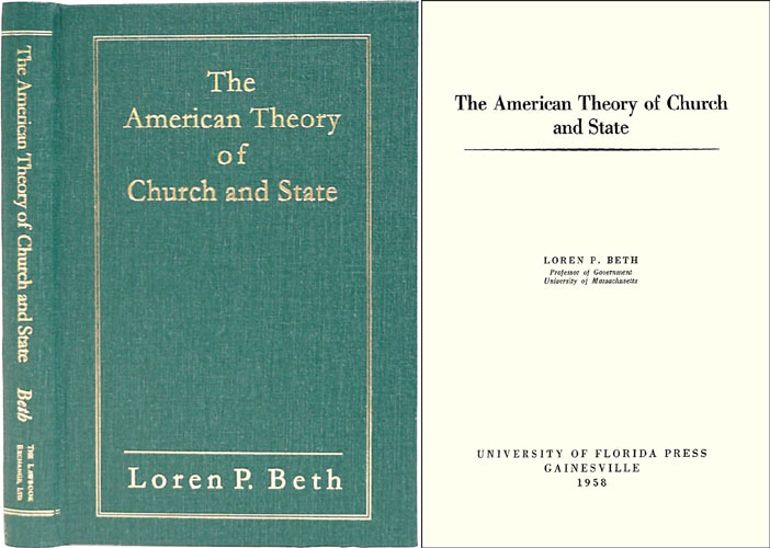 The American Theory of Church and State. Loren P. Beth.