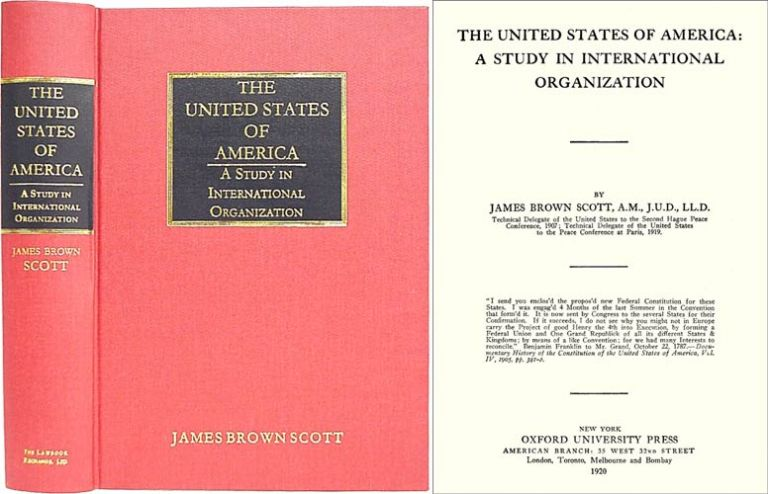 The United States of America: A Study in International Organization. James Brown Scott.