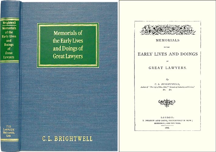 Memorials of the Early Lives and Doings of Great Lawyers. C. L. Brightwell.