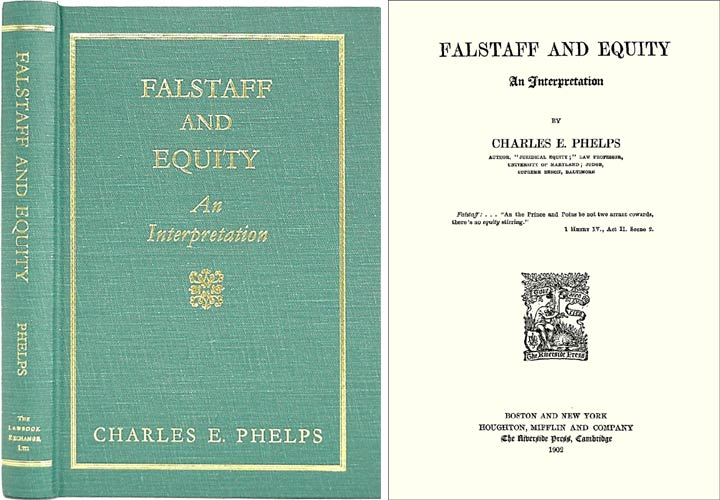Falstaff and Equity: An Interpretation. Charles E. Phelps.