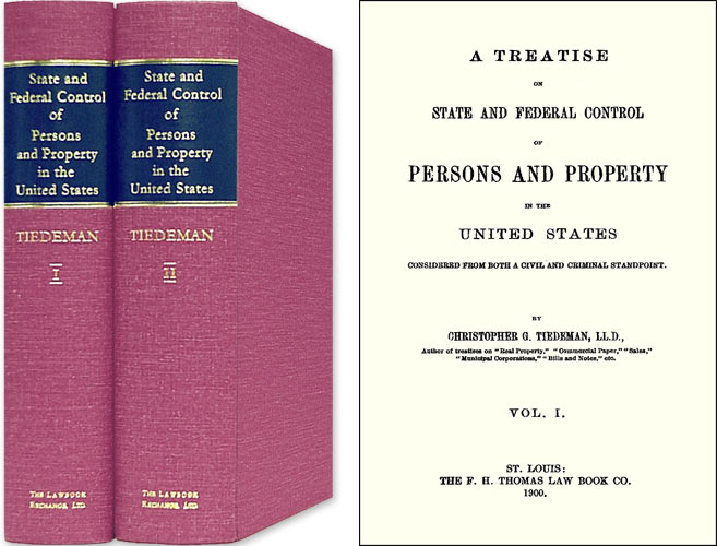 A Treatise on State and Federal Control of Persons and Property. Christopher G. Tiedeman.
