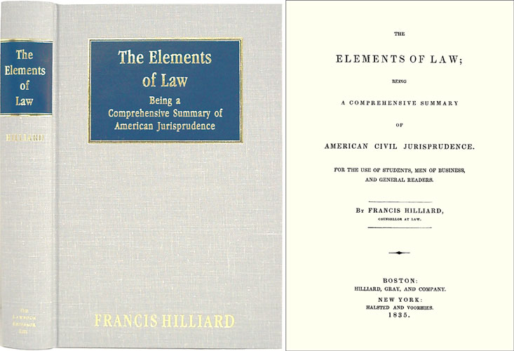 The Elements of Law Being a Comprehensive Summary of American Civhe E. Francis Hilliard.