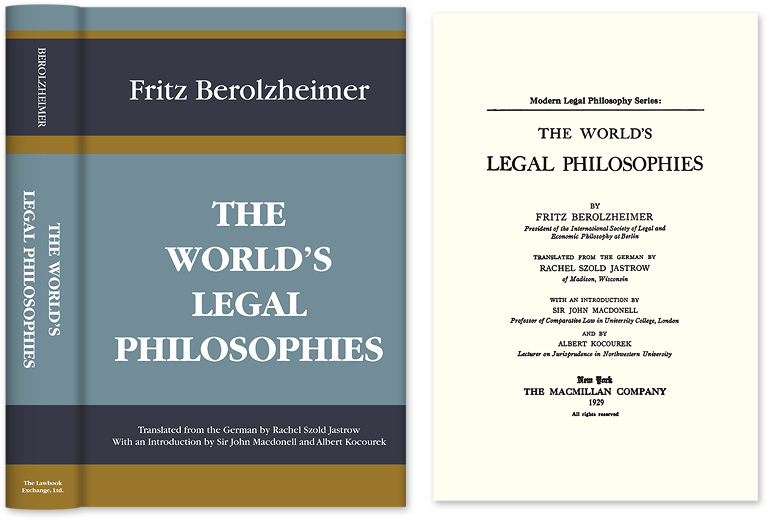 The World's Legal Philosophies. Translated by Rachel Szold. With. Fritz Berolzheimer.