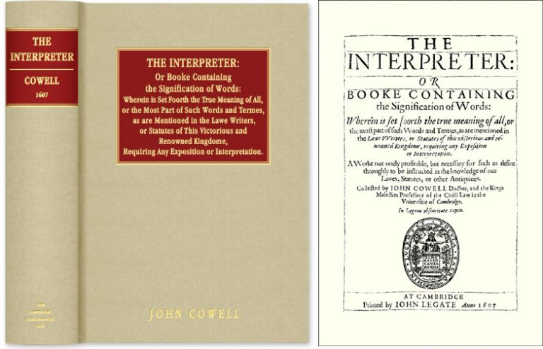 The Interpreter: Or Booke Containing the Signification of Words. John Cowell.