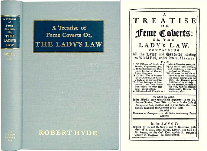 A Treatise of Feme Coverts: Or, The Lady's Law. Containing All the. Robert Hyde.