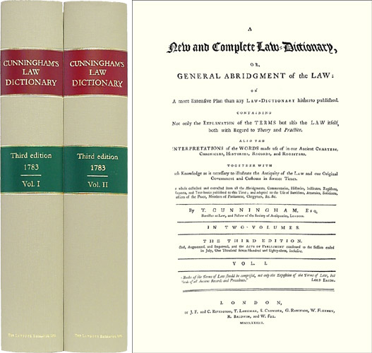 A New and Complete Law-Dictionary, or General Abridgment of the Law. Timothy Cunningham.