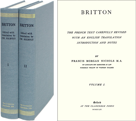 Britton: The French Text Carefully Revised with an English Translation. Francis Morgan. Britton Nichols.