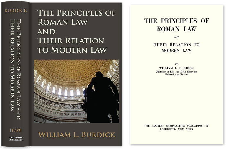 The Principles of Roman Law and Their Relation to Modern Law. William L. Burdick.