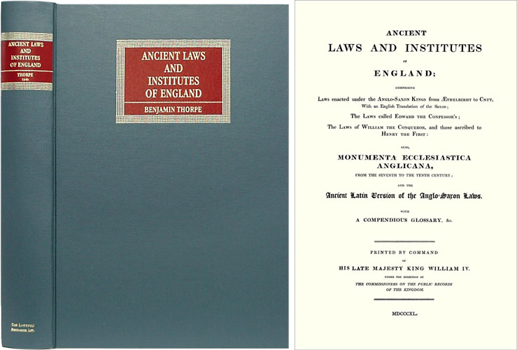 Ancient Laws and Institutes of England: Comprising Laws Enacted. Benjamin Thorpe.
