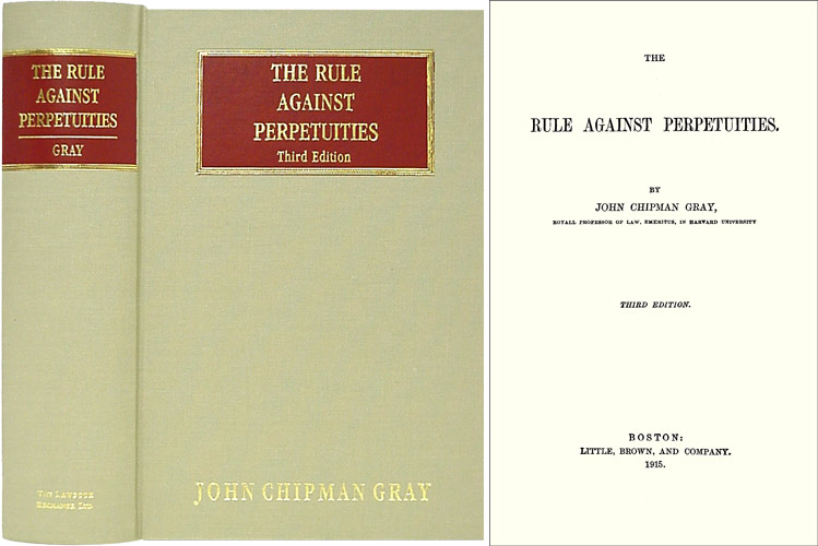 The Rule Against Perpetuities. Third Edition. John Chipman Gray.