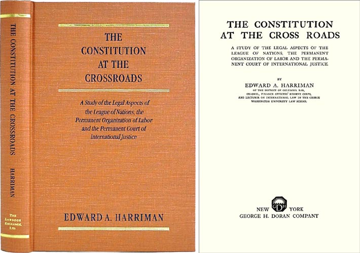The Constitution at the Cross Roads. Edward A. Harriman.