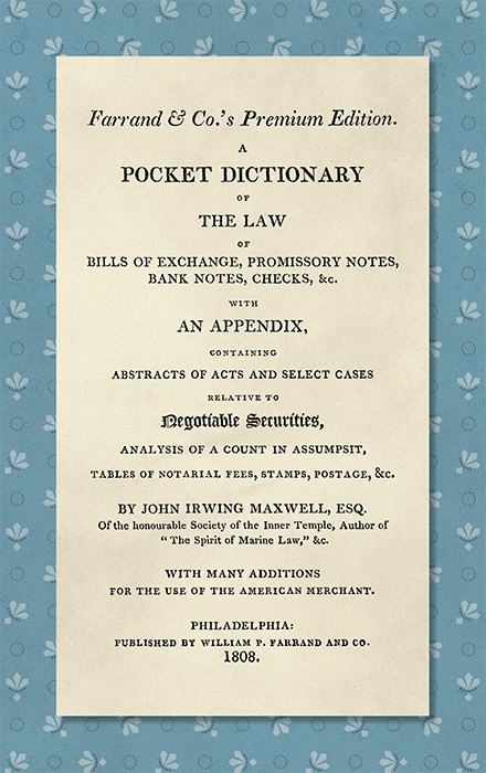 A Pocket Dictionary of the Law of Bills of Exchange, Promissory. John Irwing Maxwell.