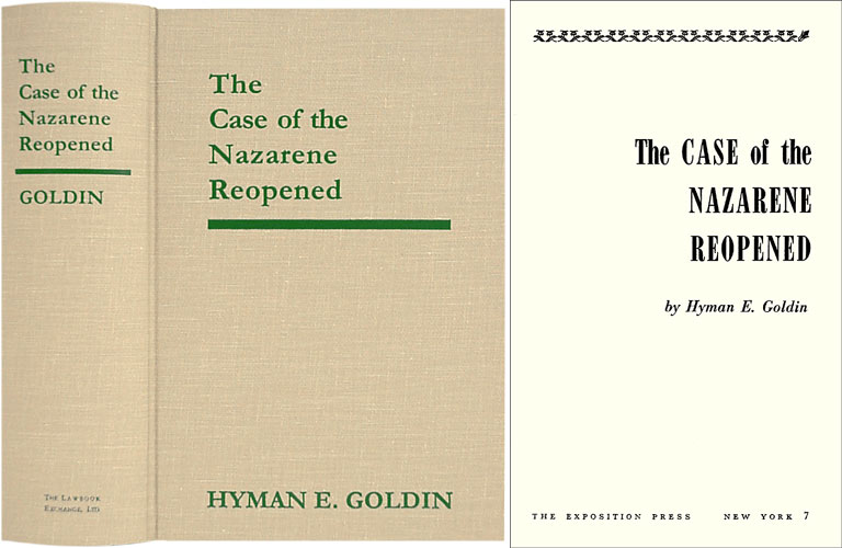 The Case of the Nazarene Reopened. Hyman E. Goldin.