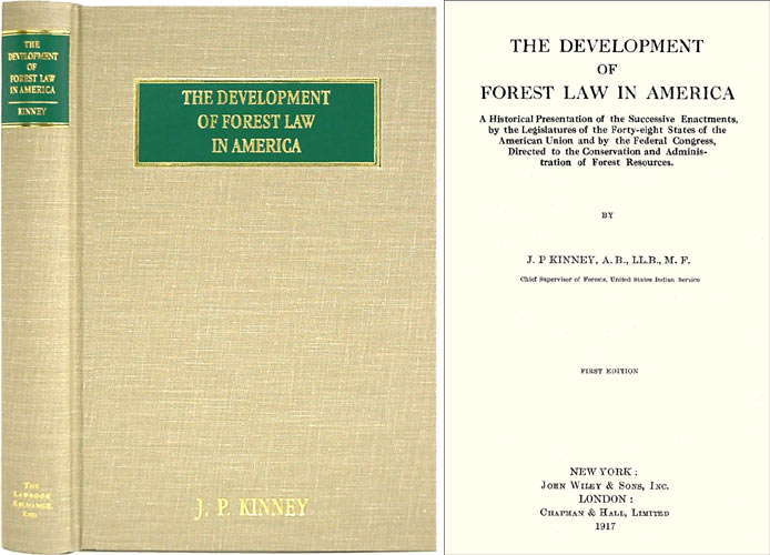 The Development of Forest Law in America. A Historical Presentation. J. P. Kinney.