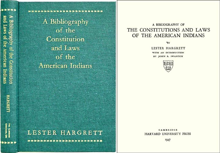 A Bibliography of the Constitution and Laws of the American Indians. Lester Hargrett, John R. Swanton, introduction.