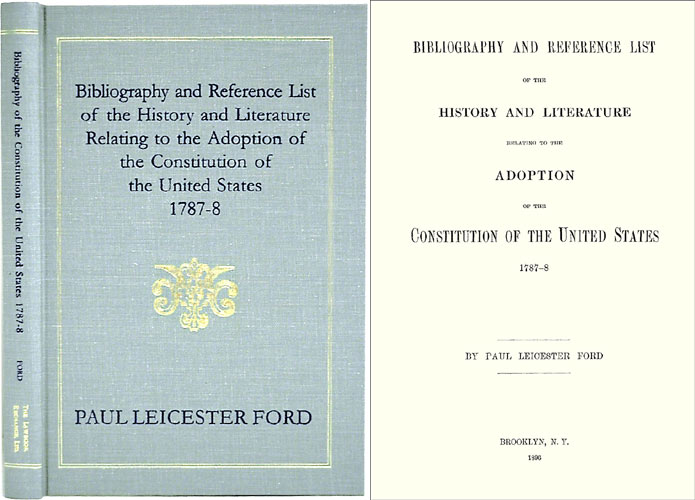 Bibliography and Reference List of the History and Literature. Paul Leicester Ford.