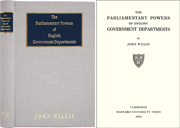 The Parliamentary Powers of English Government Departments. John Willis.