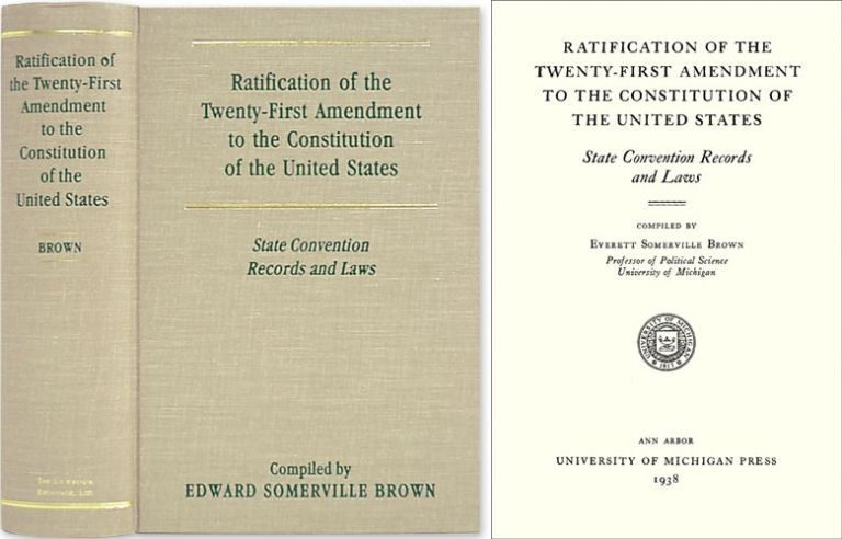 Ratification of the Twenty-First Amendment of the Constitution. Everett S. Brown.