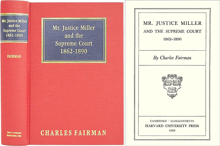 Mr. Justice Miller and the Supreme Court. les Fairman.