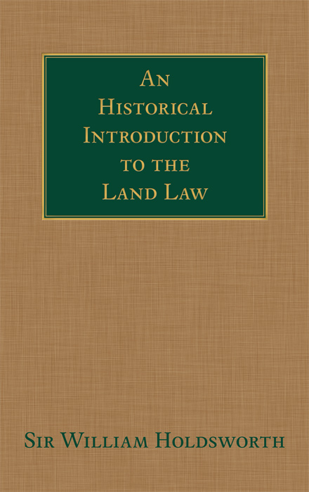 An Historical Introduction to the Land Law. William S. Holdsworth.