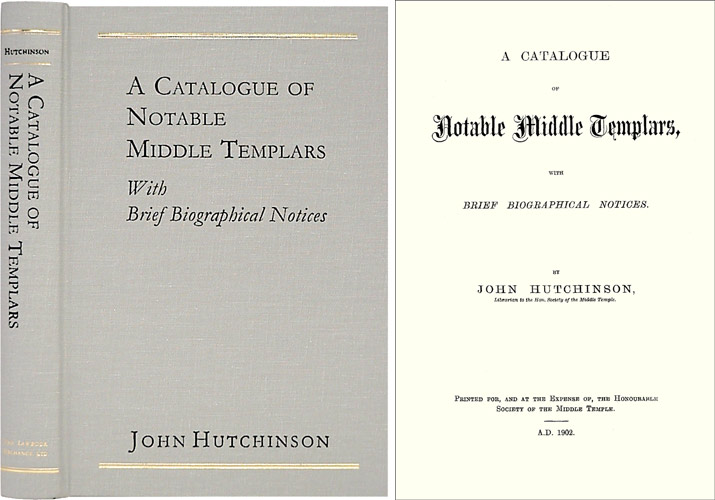 A Catalogue of Notable Middle Templars with Brief Biographical Notices. John Hutchinson.