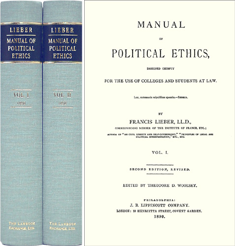 Manual of Political Ethics... Second Edition, Revised. 2 Vols. Francis. Theodore Woolsey Lieber.