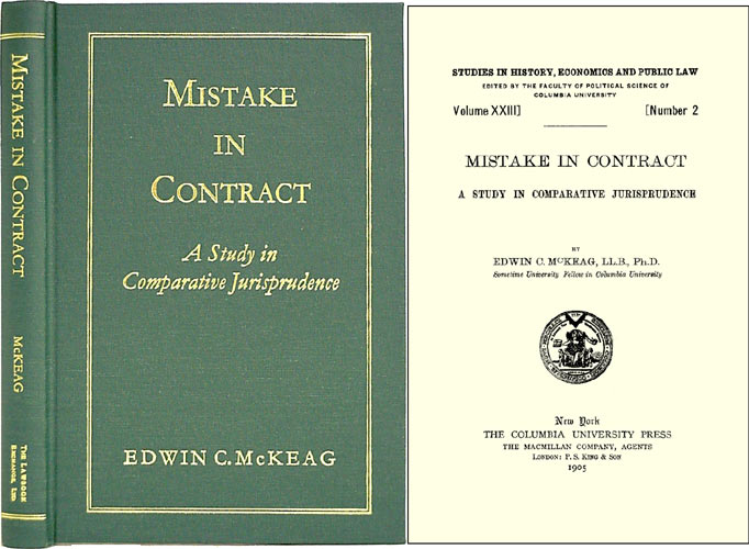 Mistake in Contract: A Study in Comparative Jurisprudence. Edwin C. McKeag.