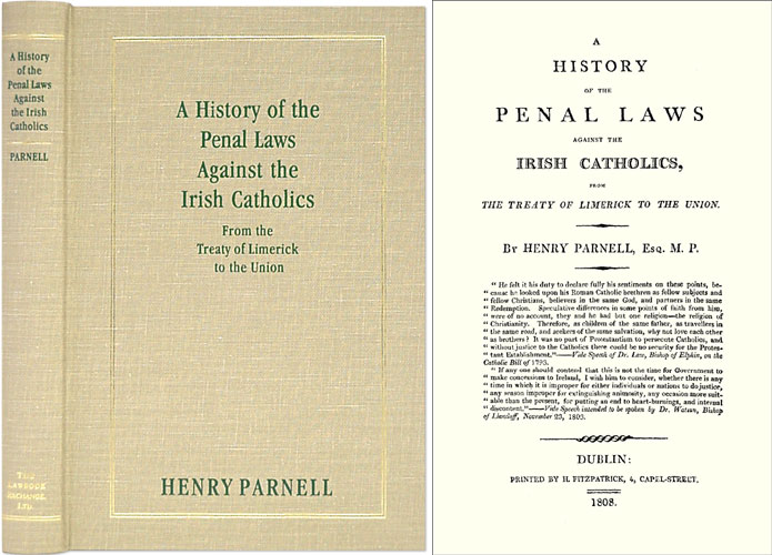 A History of the Penal Laws Against the Irish Catholics, from the. Henry Parnell.