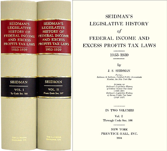 Seidman's Legislative History of Federal Income Tax Laws 1953-1939. J. S. Seidman, Jacob.