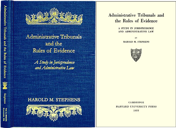 Administrative Tribunals and the Rules of Evidence. Harold M. Stephens.